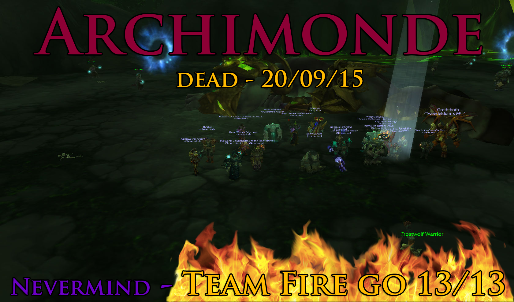 ARCHIMONDE IS DEAD! - Team Fire and Nevermind go 13/13 HFC